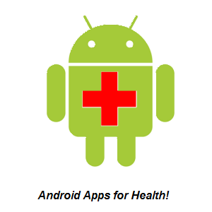 7 Android Apps To Manage Your Health